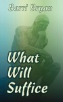 What Will Suffice - Barri Bryan