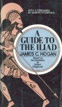 A Guide to The Iliad: Based on the translation by Robert Fitzgerald - Homer, James C. Hogan, Robert Fitzgerald