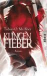 Klingenfieber - Tobias O. Meißner