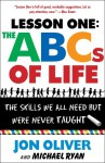 Lesson One: The ABCs of Life: The Skills We All Need but Were Never Taught - Jon Oliver, Michael Ryan
