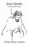 Jesus Speaks: A Narrative Poem - Philip Wesley Comfort