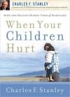 When Your Children Hurt - Charles F. Stanley