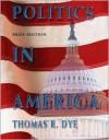 Politics in America, Brief Edition - Thomas R. Dye