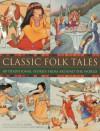 Classic Folk Tales - Nicola Baxter, Roger Langton