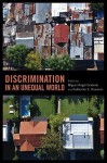 Discrimination in an Unequal World - Miguel Angel Centeno, Katherine S. Newman