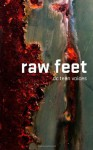 Raw Feet: DC Teen Voices - DC Regional Scholastic Writing Awards Recipients, Courtney Sheinmel, Writopia Lab
