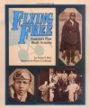 Flying Free: America's First Black Aviators - Philip S. Hart, Reeve Lindbergh