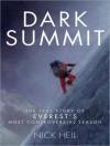 Dark Summit: The True Story of Everest's Most Controversial Season - Nick Heil, Karen White, David Drummond