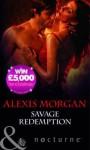 Savage Redemption. Alexis Morgan - Alexis Morgan