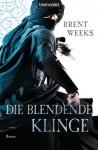 Die blendende Klinge (Licht #2) - Brent Weeks, Hans Link, Clemmens Brunn