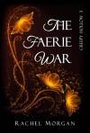 The Faerie War - Rachel Morgan