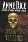 The Servant Of The Bones - Anne Rice