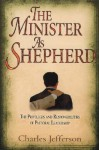 The Minister as Shepherd: The Privileges and Responsibilities of Pastoral Leadership - Charles Jefferson