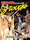 Groucho n. 5: Per chi suona il campanello - Tiziano Sclavi, Claudio Chiaverotti, Luigi Piccatto, Angelo Stano