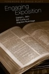 Engaging Exposition - Daniel L. Akin, Bill Curtis, Stephen Rummage, David Platt