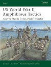 US World War II Amphibious Tactics: Army and Marine Corps, Pacific Theater - Gordon L. Rottman, Peter Dennis