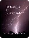 Rituals of Surrender - Maria Pita