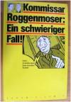 Kommissar Roggenmoser: Ein schwieriger Fall! - Melk Thalmann, Christian Langhagen