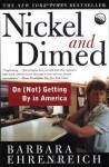 Nickel and Dimed: On (Not) Getting By in America - Barbara Ehrenreich