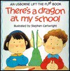There's a Dragon at My School - Jenny Tyler, Phillip Hawthorn