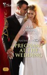 Pregnant at the Wedding - Sara Orwig