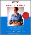 Lidia's Family Table - Lidia Matticchio Bastianich