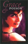 Grace and Poison - Karen Connelly