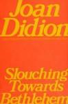 Slouching Towarfs Bethlehem (paperback) - Joan Didion