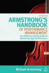 Armstrong's Handbook of Performance Management: An Evidence-Based Guide to Delivering High Performance - Michael Armstrong