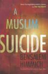 A Muslim Suicide - Bensalem Himmich, Roger Allen, سالم حميش