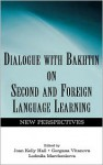 Dialogue with Bakhtin on Second and Foreign Language Learning: New Perspectives - Joan Kelly Hall