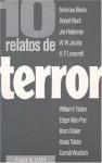 10 relatos de terror (Colección Diez relatos, #9) - Ambrose Bierce, Robert Bloch, Joe Haldeman, W.W. Jacobs, H.P. Lovecraft, William F. Nollan, Edgar Allan Poe, Bram Stoker, Alexis Tolstoï, Cornell Woolrich