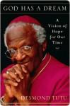 God Has a Dream God Has a Dream God Has a Dream - Desmond Tutu