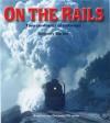 On the Rails: Two Centuries of Railways - Anthony Burton