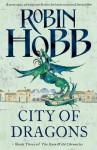 City of Dragons (The Rain Wild Chronicles #3) - Robin Hobb