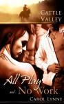 All Play & No Work - Carol Lynne