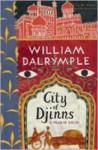 City Of Djinns: A Year In Delhi - William Dalrymple, William Dairymple