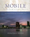 Mobile: The New History of Alabama's First City - Michael Thomason, Elisa Baldwin, Allen Cronenberg, Harriet E. Amos Doss, Harvey H. Jackson, jay higginbotham, Richmond Brown, George H. Ewert Jr, Christopher Macgregor Scribner, Billy Hinson, Keith Nicholls, Henry M. McKiven, Joseph Langan