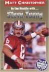 In the Huddle With...Steve Young (Matt Christopher Sports Biographies) - Matt Christopher, S. Peters