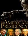 The American Presidency: A Glorious Burden - Spencer R. Crew, Lonnie G. Bunch, Richard Norton Smith, Harry R. Rubenstein, Mark G. Hirsch