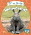 It's a Baby Rhinoceros! - Kelly Doudna
