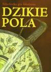 Dzikie Pola. Szlachecka gra fabularna - Jacek Komuda, Marcin Baryłka, Maciej Jurewicz