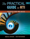 The Practical Guide to Rti: Six Steps to School-Wide Success - Rebecca Johnson