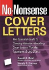 No-Nonsense Cover Letters: The Essential Guide to Creating Attention-Grabbing Cover Letters That Get Interviews & Job Offers - Wendy S. Enlow, Arnold G. Boldt