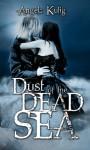 Dust of the Dead Sea - Angela Kulig