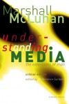 Understanding Media: The Extensions of Man (cloth) - Marshall McLuhan, W. Terrence Gordon, Philip B. Meggs