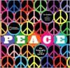 Peace: The Biography of a Symbol - Ken Kolsbun, Michael S. Sweeney