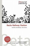 Racks Railway Station - Lambert M. Surhone, Susan F. Marseken