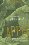 The Apple: New Crimson Petal Stories - Michel Faber