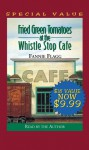 Fried Green Tomatoes at the Whistle Stop Cafe - Fannie Flagg